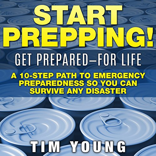 Start Prepping!: Get Prepared - for Life audiobook cover art