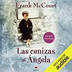 Las cenizas de Ángela [Angela's Ashes]                   By:                                                                                                                                 Frank McCourt                               Narrated by:                                                                                                                                 Jorge Lemus                      Length: 15 hrs and 23 mins     2 ratings     Overall 5.0