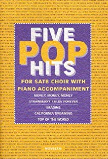 Five pop hits: For SATB choir with piano accompaniment