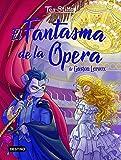 El Fantasma de la Ópera (Tea Stilton. Los libros del corazón)
