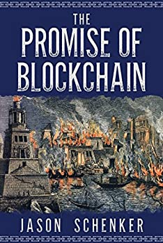 The Promise of Blockchain  Hope and Hype for an Emerging Disruptive Technology