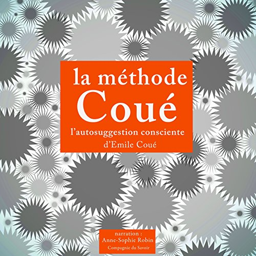 La méthode Coué et l'autosuggestion consciente audiobook cover art