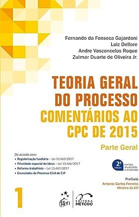 Teoria geral do processo - Comentários ao CPC de 2015 - Volume 1: Comentários ao CPC de 2015 - Parte Geral