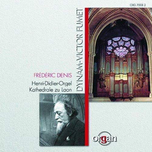 Dynam-Victor Fumet (1867-1949): Orgelwerke - gespielt an der historischen Henri-Didier-Orgel (1899) der Kathedrale Notre-Dame zu Laon