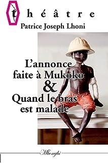 L'annonce faite à Mukoko ou Mbulu-Mbulu & Quand le bras est malade
