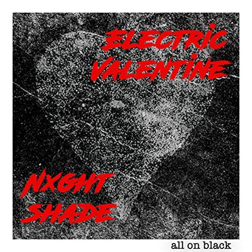 Nxghtshade & Electric Valentine