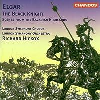 Elgar: The Black Knight / Scenes from the Bavarian Highlands (1996-03-19)