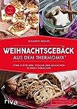 Weihnachtsgebäck aus dem Thermomix: Feine Plätzchen, Stollen und Lebkuchen schnell gebacken