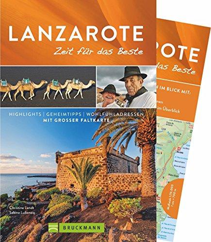 Bruckmann Reiseführer Lanzarote: Zeit für das Beste. Highlights, Geheimtipps, Wohlfühladressen. Inklusive Faltkarte zum Herausnehmen.