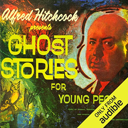 Alfred Hitchcock Presents Ghost Stories for Young People audiobook cover art