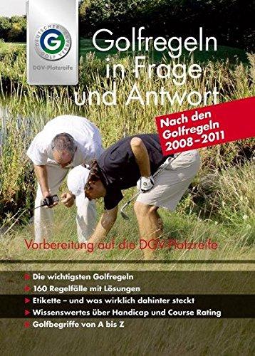 Golfregeln in Frage und Antwort 2008-2011: Das offizielle Buch zur DGV-Platzreife