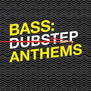 Bass: Dubstep Anthems