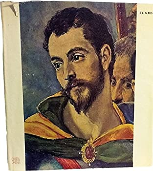Hardcover El Greco: Biographical and Critical Study (The Taste of Our Time, Volume 15) Book