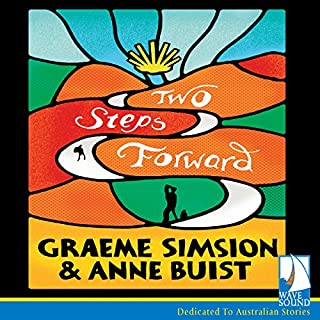 Two Steps Forward                   By:                                                                                                                                 Anne Buist,                                                                                        Graeme Simsion                               Narrated by:                                                                                                                                 Arianwen Parkes-Lockwood,                                                                                        Jerome Pride                      Length: 9 hrs and 52 mins     50 ratings     Overall 4.4