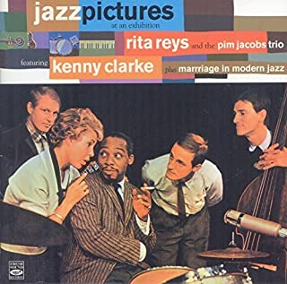 Rita Reys and the Pim Jacobs Trio featuring Kenny Clarke. Jazz Pictures at an Exhibition / Marriage in Modern Jazz / bonus tracks recorded live in Antibes - Jean-les-Pins by Fresh Sound Records (FSR 866)