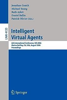 Intelligent Virtual Agents: 6th International Conference, IVA 2006, Marina Del Rey, CA; USA, August 21-23, 2006, Proceedings