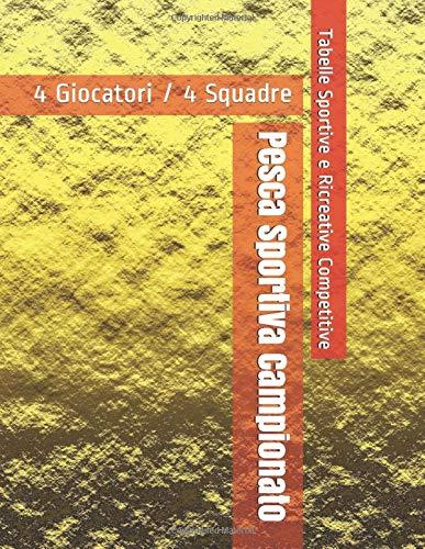 Pesca Sportiva Campionato - 4 Giocatori / 4 Squadre - Tabelle Sportive e Ricreative Competitive