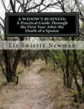A Widow's Business: A Practical Guide Through the First Year After the Death of a Spouse