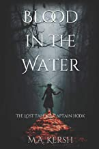 Blood in the Water: The Lost Tale of Captain Hook (Scary Faerie Tales)
