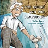 Children's book: The Mouse and the Carpenter: (Fun rhyming kids story for age 3-6 about living in peace and harmony) (English Edition)