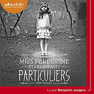 Miss Peregrine et les enfants particuliers     Miss Peregrine et les enfants particuliers 1              By:                                                                                                                                 Ransom Riggs                               Narrated by:                                                                                                                                 Benjamin Jungers                      Length: 8 hrs and 40 mins     3 ratings     Overall 4.7