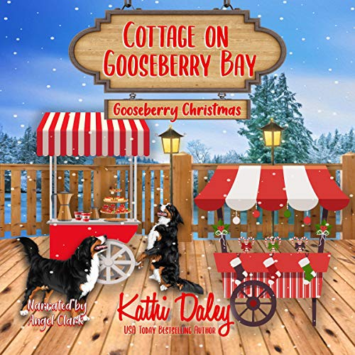Cottage on Gooseberry Bay: Gooseberry Christmas Audiobook By Kathi Daley cover art