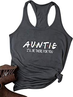 MAXIMGR Auntie Ill Be There for You Tank Top Women Funny Saying Sleeveless Racerback T-Shirt Vest Auntie Tanks
