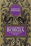 Dans le secret des Borgia - Journal du maître des cérémonies du pape Alexandre VI (1492-1503)