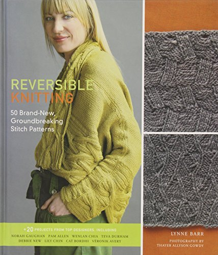 Reversible Knitting: 50 Brand-New, Groundbreaking Stitch Patterns