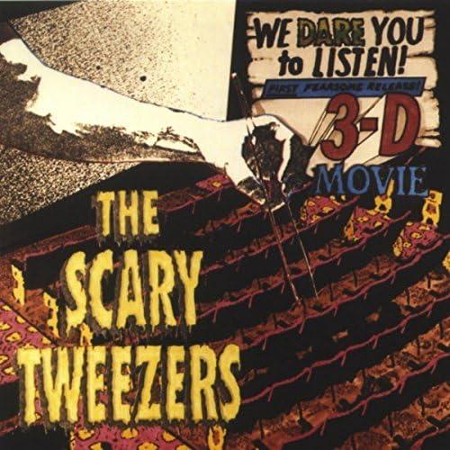The Scary Tweezers