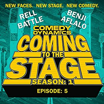 Coming to the Stage: Season 1 Episode 5