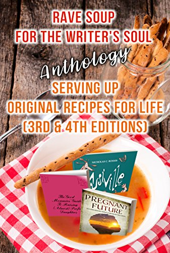RAVE SOUP FOR THE WRITER'S SOUL Anthology