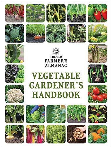 The Old Farmer's Almanac Vegetable Gardener's Handbook (Old Farmer's Almanac (Paperback))