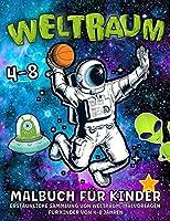 Weltraum Malbuch Fuer Kinder: Fantastisches Weltraum-Malbuch mit Planeten, Astronauten, Raumschiffen, Raketen Malbuch Weltraum Fuer Kinder im Alter von 4-8 Jahren - Jungen und Maedchen