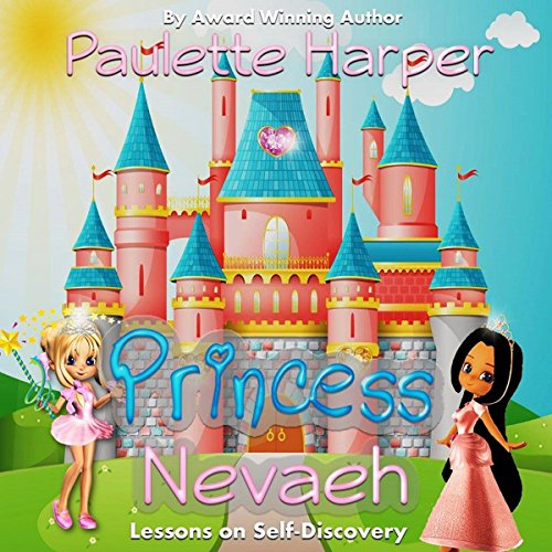 Princess Nevaeh: Lessons on Self-Discovery audiobook cover art