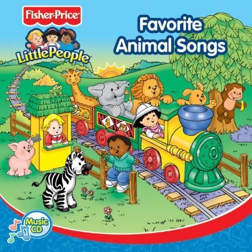 Favorite Animal Songs (Fisher Price Little People)