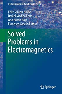 Solved Problems in Electromagnetics (Undergraduate Lecture Notes in Physics)