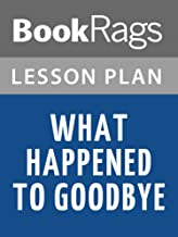 Lesson Plans What Happened to Goodbye