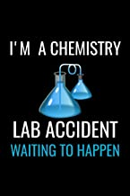 I'M A Chemistry Lab Accident Waiting to Happen: Notebook 120 Pages Journal 6x9 Blank Line