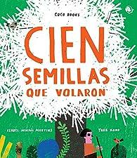 Cien semillas que volaron par Isabel Minhós Martins