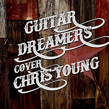 Guitar Dreamers Cover Chris Young