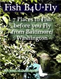 Fish before You Fly from BWI (English Edition)