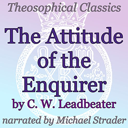 The Attitude of the Enquirer: Theosophical Classics audiobook cover art