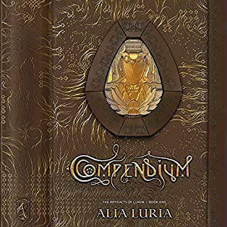 Compendium     Artifacts of Lumin, Book One              By:                                                                                                                                 Alia Luria                               Narrated by:                                                                                                                                 Shiromi Arserio                      Length: 9 hrs and 51 mins     3 ratings     Overall 4.7