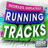 Worlds Greatest Running Tracks 2012 - keep fit, exercise, aerobics, workout, fitness, cardio, abs, body toning & spinning