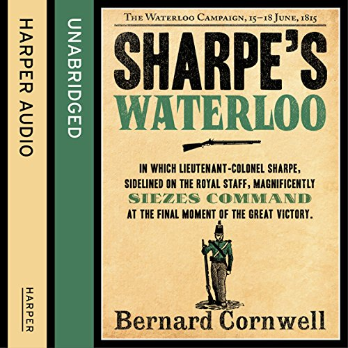 Sharpe's Waterloo: The Waterloo Campaign, 15 - 18 June, 1815 audiobook cover art