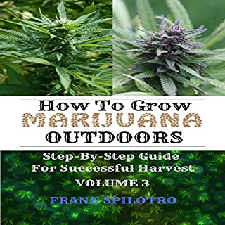 How to Grow Marijuana Outdoors: Step-by-Step Guide for Successful Harvest audiobook cover art