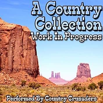 A Country Collection: Work In Progress