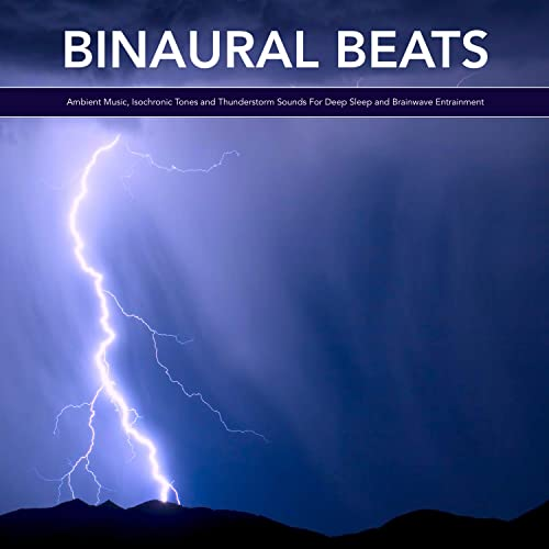 Binaural Beats: Ambient Music, Isochronic Tones and Rain Sounds For