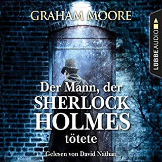 Der Mann, der Sherlock Holmes tötete                   By:                                                                                                                                 Graham Moore                               Narrated by:                                                                                                                                 David Nathan                      Length: 7 hrs and 13 mins     Not rated yet     Overall 0.0